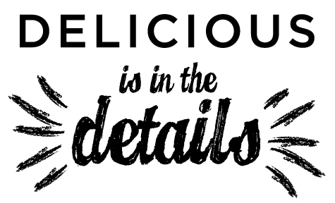 delicious is in the details